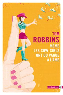 Même les cow-girls ont du vague à l'âme - Tom Robbins